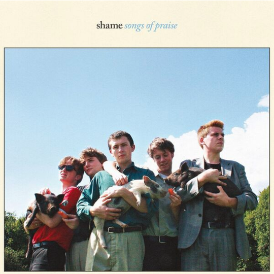 Album Review: Shame - Songs of Praise / Releases / Releases