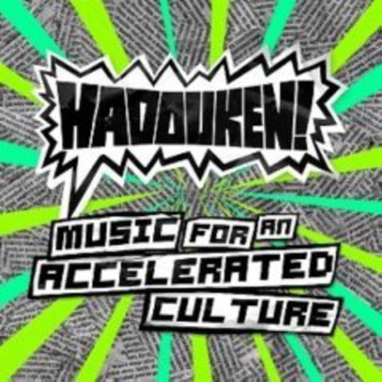 Album Review: Hadouken! - Music For An Accelerated Culture