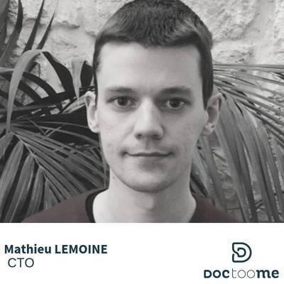 Mathieu Lemoine CTO de Doctoome