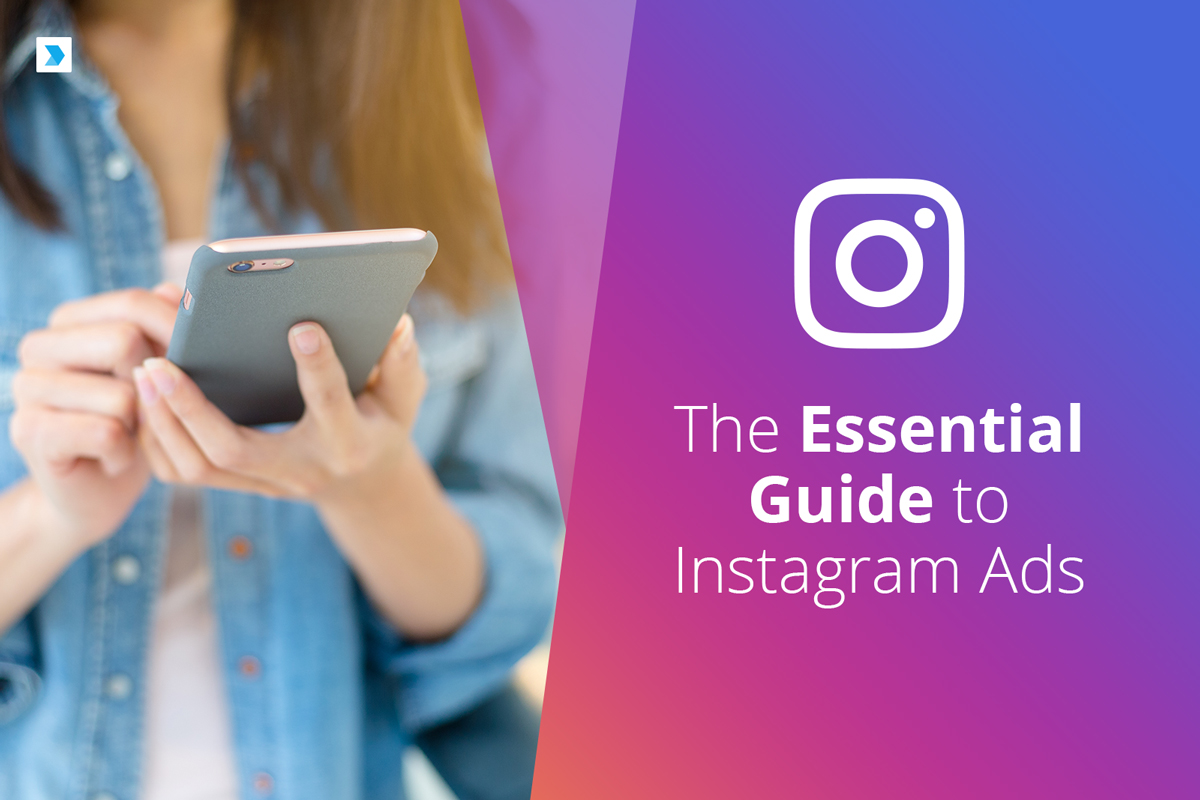 The Essential Guide to Instagram Ads