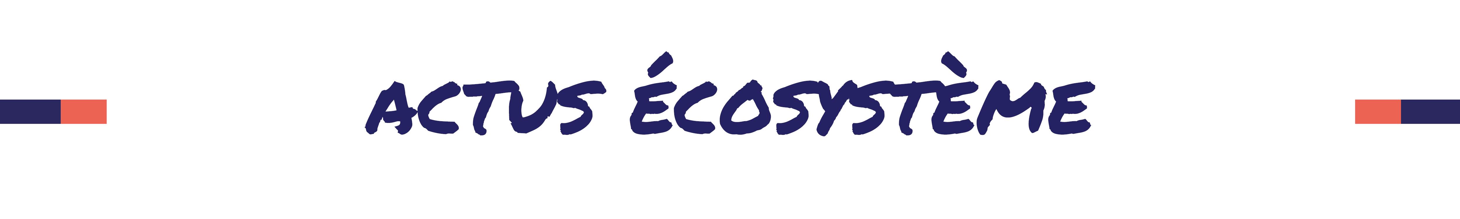 actus ecosysteme.png