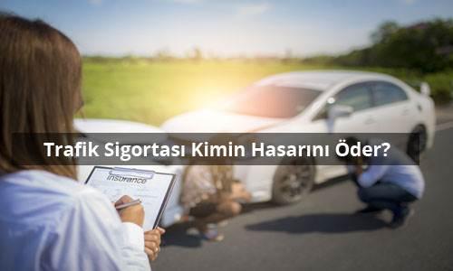 Trafik Sigortası Kimin Hasarını Öder?
