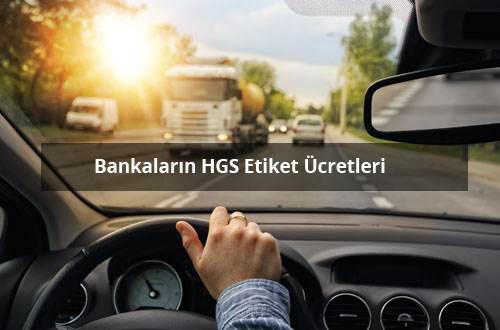 Bankaların HGS Etiket Ücretleri