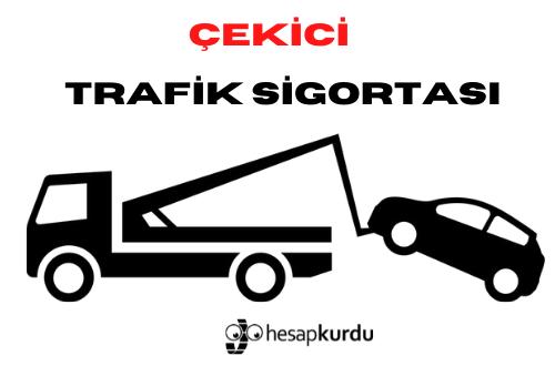 Çekici Trafik Sigortası