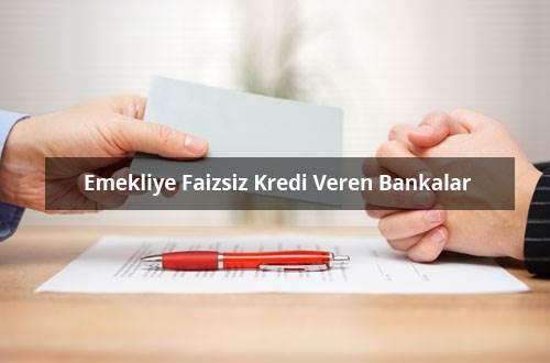 Emekliye Faizsiz Kredi Veren Bankalar