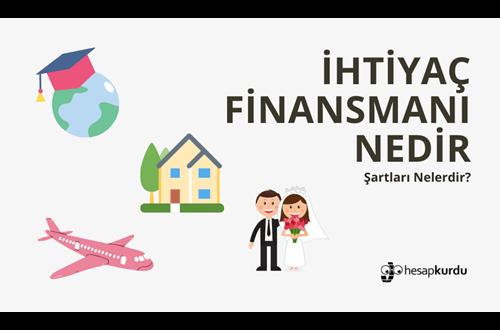 İhtiyaç Finansmanı Nedir, Şartları Nelerdir?