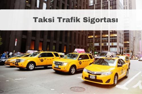 Taksi Trafik Sigortası