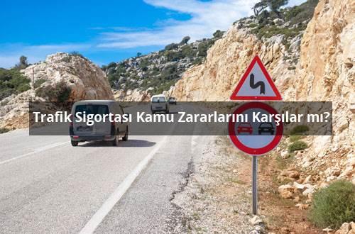 Trafik Sigortası Kamu Zararlarını Karşılar mı?