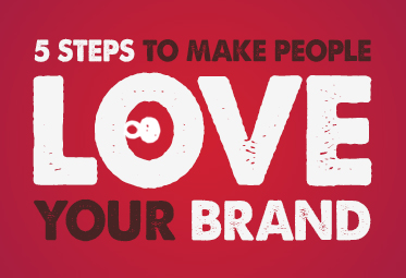 5 steps to make people love your brand