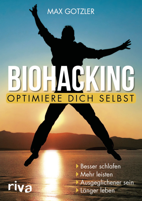 Max Gotzler Biohacking Optimiere dich selbst