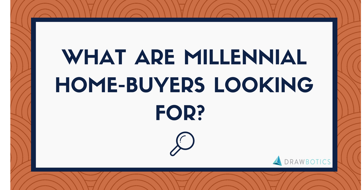 What are Millennial Home-Buyers looking for?