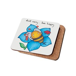 Dont Worry... Bee Happy Coaster