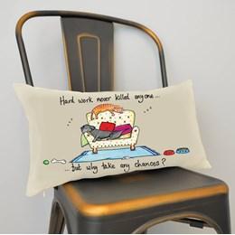 Hard Work Cushion Small