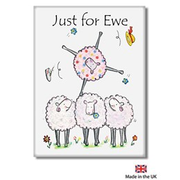 Just For Ewe Fridge Magnet