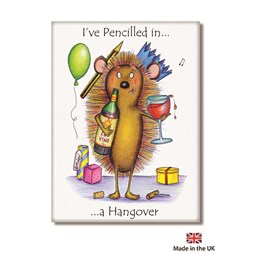 Pencilled in a Hangover Fridge Magnet