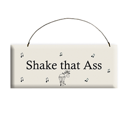 Shake that Ass Sign