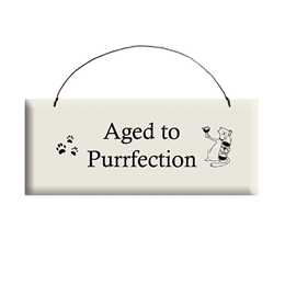 Aged to Purrfection Sign