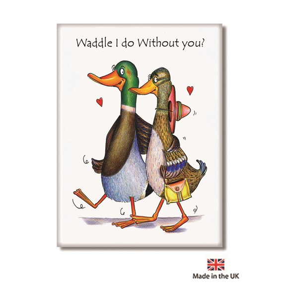 Waddle I do Fridge Magnet