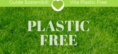 Una vita plastic free: come fare?