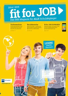 f it for JOB 2014/ 2015 - Das IHK Magazin für alle Schulabgänger