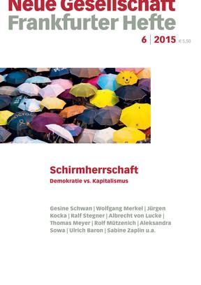 6 | 2015 – Schirmherrschaft. Demokratie vs. Kapitalismus