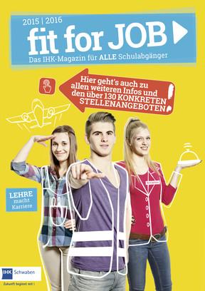 f it for JOB 2015/ 2016- Das IHK Magazin für alle Schulabgänger