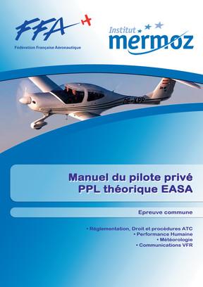 Manuel du pilote privé Avion - PPL (A) - Épreuve Commune - Tome 1
