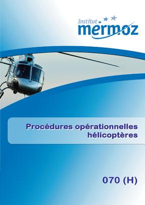 070 (H) - Procédures opérationnelles hélicoptères