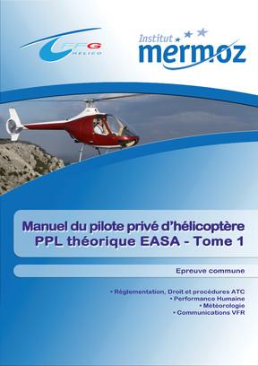 Manuel du pilote privé Hélicoptère - PPL (H) - Épreuve Commune - Tome 1