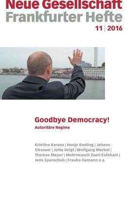 11 | 2016 – Goodbye Democracy! Autoritäre Regime