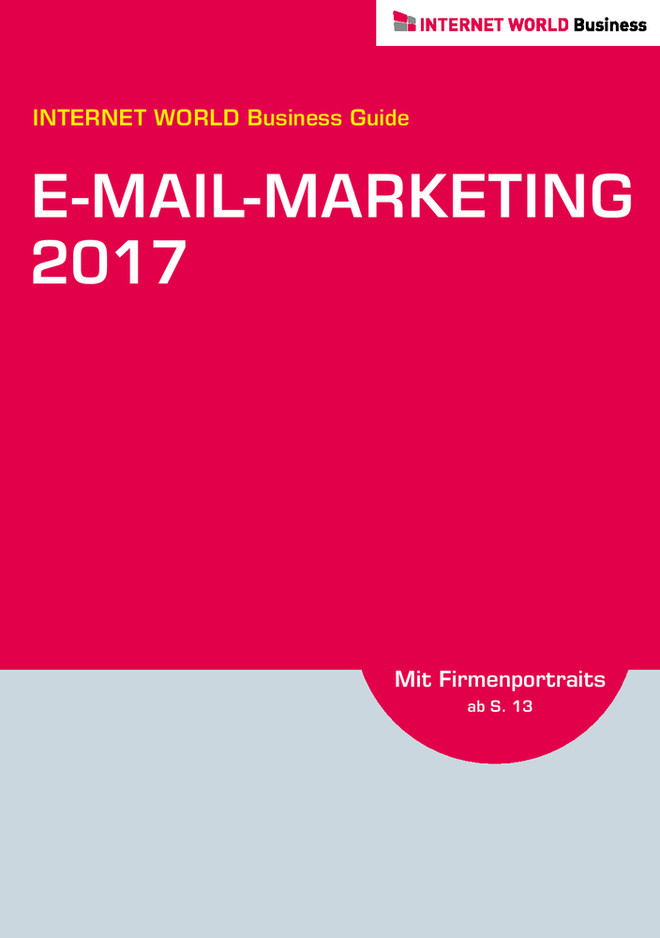 INTERNET WORLD Business Guide: E-Mail-Marketing 2017