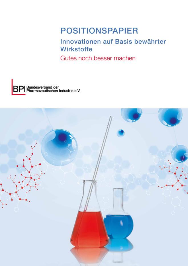 BPI-Positionspapier Innovationen auf Basis bewährter Wirkstoffe - Gutes noch besser machen