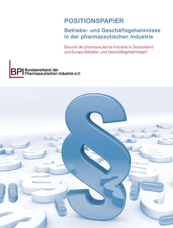 BPI-Positionspapier Betriebs- und Geschäftsgeheimnisse in der pharmazeutischen Industrie