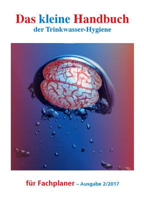 Das kleine Handbuch der Trinkwasser-Hygiene für Fachplaner - Ausgabe 2/2017