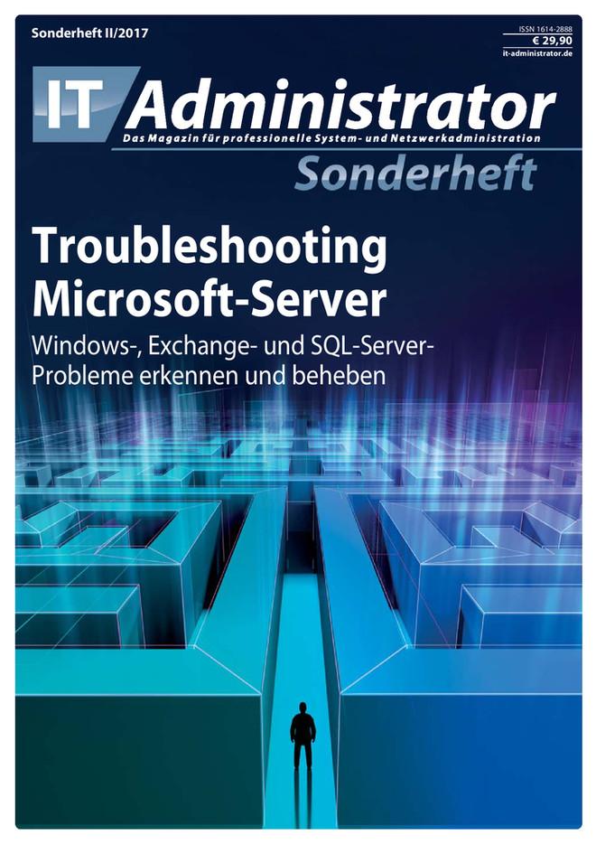 Sonderheft II/2017 – Troubleshooting Microsoft-Server
