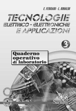 Tecnologie Elettrico-Elettroniche e Applicazioni 3 - Quaderno operativo di Laboratorio