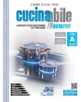 Cucinabile INnovative - Tomo A: Sapere