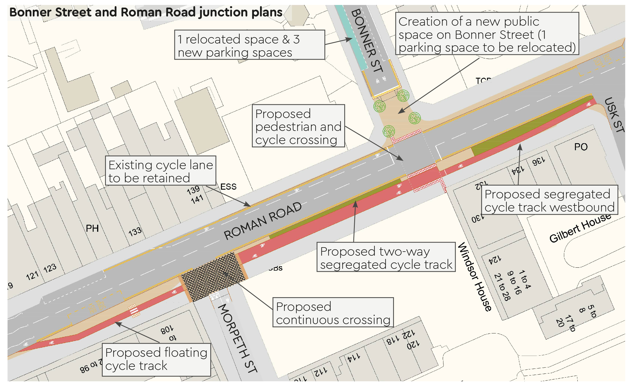 Bonner Street and Roman Road Junction Plans: Proposed two-way segregated cycle track between Bonner Street and Morpeth Street, and proposed segregated westbound cycle track from Bonner Street and floating cycle track from Morpeth Street on Roman Road, proposed pedestrian and cycle crossing at Bonner Street and Roman Road junction, and closure of Bonner Street entrance with creation of new public space on Bonner Street with relocated 1 parking bay and 3 new parking bays on Bonner Street.