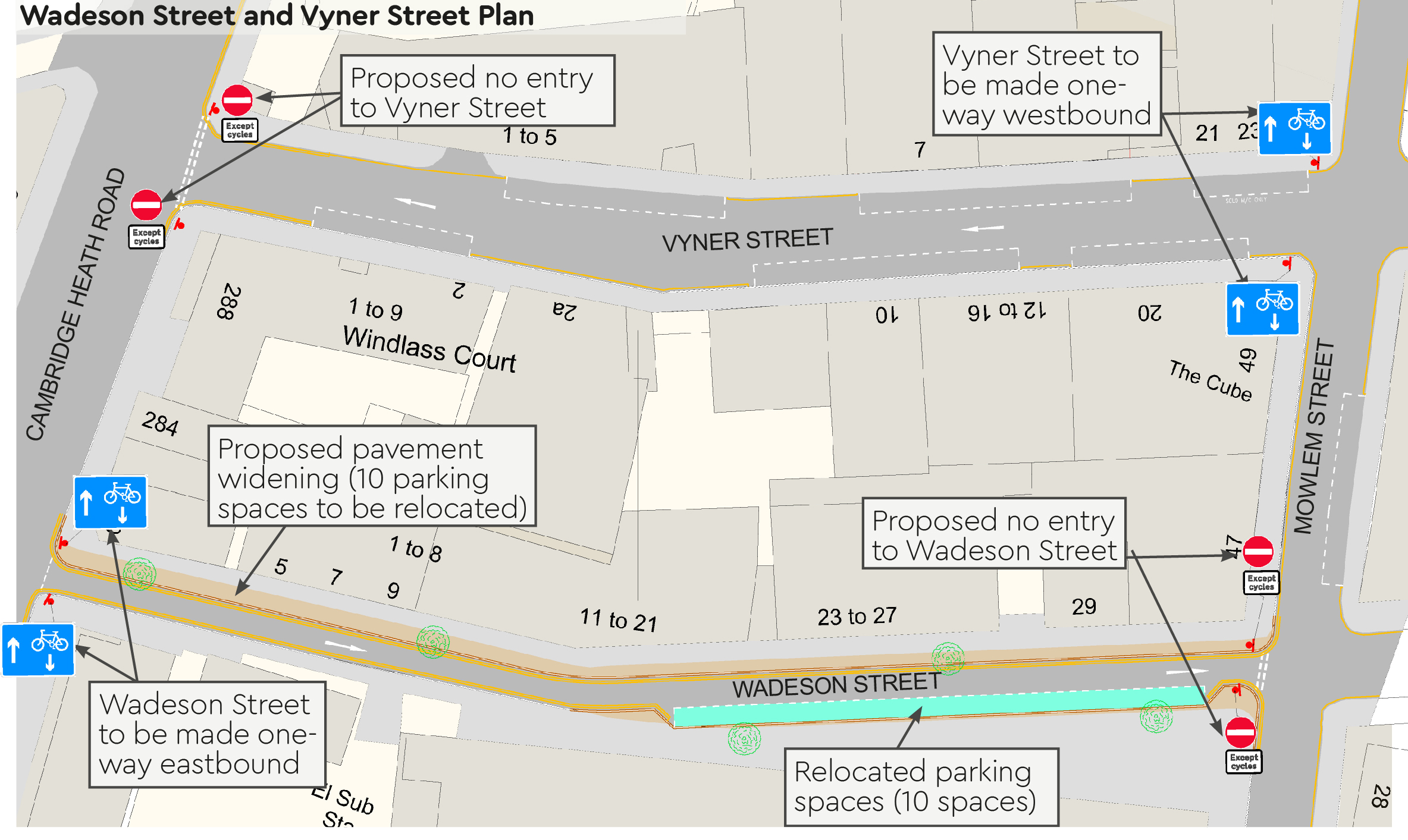 Wadeson Street and Vyner Street plan: proposed no entry to Vyner Street and made one-way westbound, Wadeson Street to be made one-way eastbound and no entry at junction with Mowlem Street, proposed pavement widening on Wadeson Street with relocated parking bays.