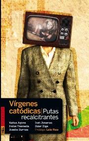 virgenes-catodicas,-putas-recalcitrantes
