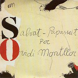 """Portada del disc que Ovidi Montllor va dedicar al poeta Joan Salvat-Papasseit, on s'inclou la cançó """"Sageta de foc"""", de la qual s'han extret els versos que donen lloc al títol de l'article"""