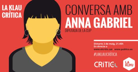 La Klau Crítica #6: Conversa amb Anna Gabriel, diputada de la CUP