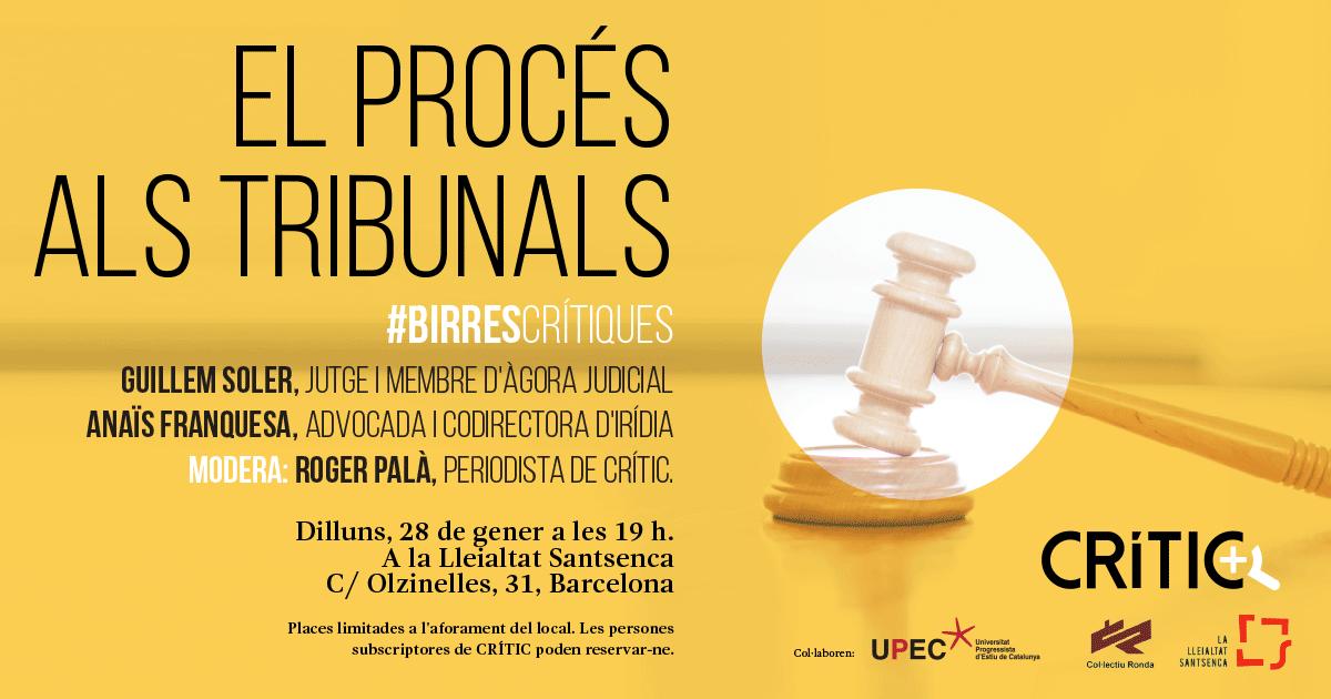 """Pròximes #BirresCrítiques: """"El procés als tribunals"""", amb Guillem Soler i Anaïs Franquesa"""
