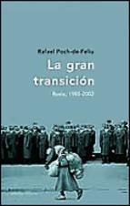 'La gran transición. Rusia, 1985-2002', Rafael Poch-de-Feliu (Crítica, 2003)