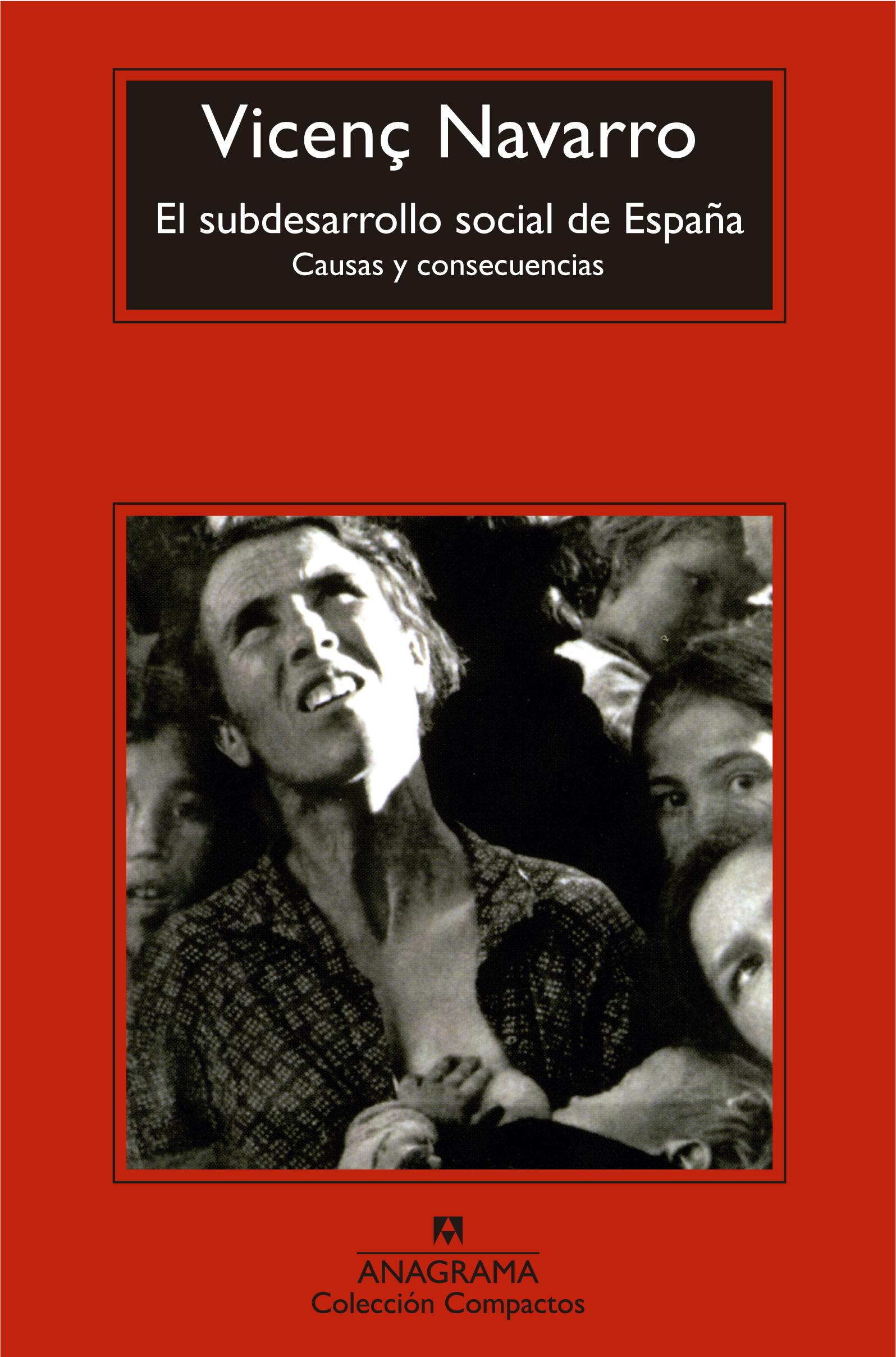 'El subdesarrollo social de España', Vicenç Navarro (Anagrama, 2006)