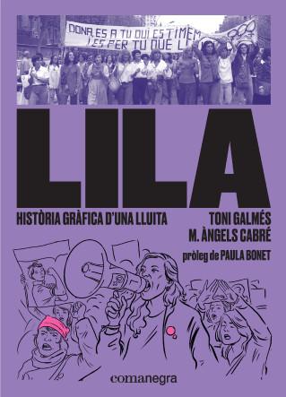 'Lila. Història gràfica d'una lluita', de Toni Galmés i M. Àngels Cabré (Comanegra)