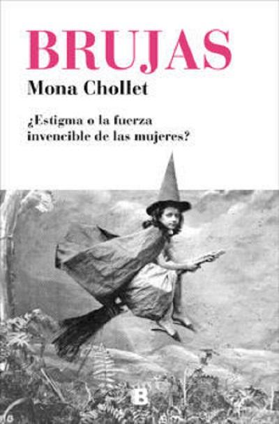 'Brujas', de Mona Chollet (Ediciones B)