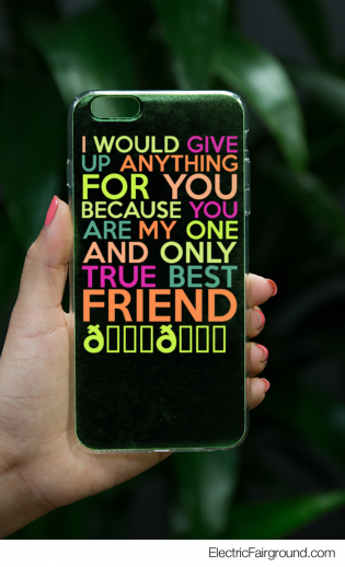 I would give up anything for you because you are my one and only true Best Friend 😊🙊  iPhone Case