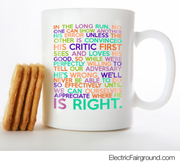 In the long run, no one can show another his error unless the other is convinced his critic first se White Mug