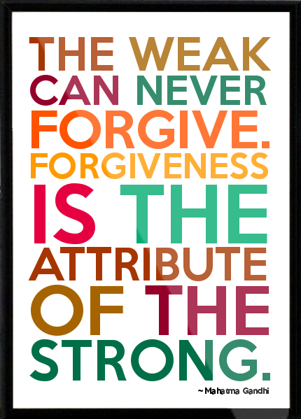 Mahatma Gandhi - The weak can never forgive. Forgiveness is the attribute of the strong. Framed Quote